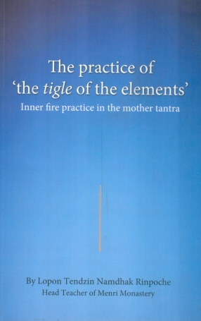 The Pratice of 'the Tigle of the Elements': Inner fire practice in the mother tantra