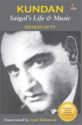 Kundan: Saigal's Life and Music
