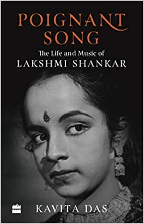 Poignant Song: The Life and Music of Lakshmi Shankar