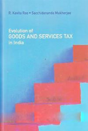 Evolution of Goods and Services Tax in India