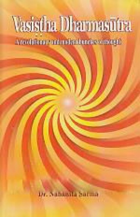 Vasistha Dharmasutra: A Revolutionary and Modern Bunches of Thought