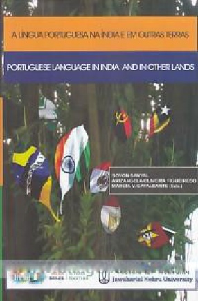 A Lingua Portuguesa Na India E Em Outras Terras: Portuguese Language in India and in Other Lands