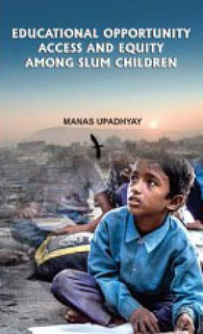 Educational Opportunity Access and Equity Among Slum Children