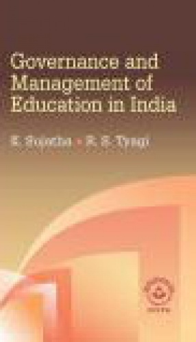 Governance and Management of Education in India: A Comparative Analysis of Structures, Processes and Systems