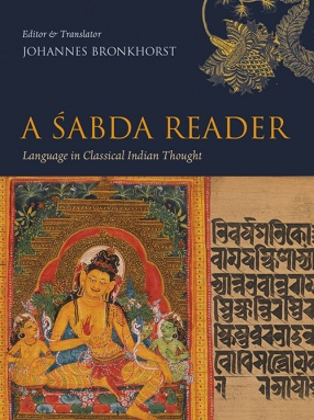 A Sabda Reader: Language in Classical Indian Thought
