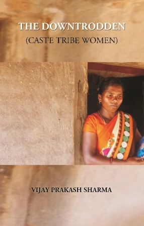 The Downtrodden: Caste Tribe Women