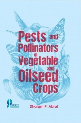 Pests and Pollinators of Vegetable and Oilseed Crops