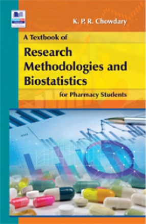 A Textbook of Research Methodology and Biostatistics for Pharmacy Students