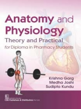 Anatomy and Physiology Theory and Practical for Diploma in Pharmacy Students