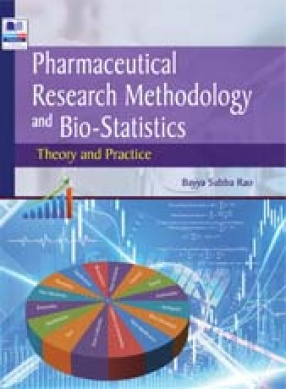 Pharmaceutical Research Methodology and Bio-Statistics: Theory and Practice