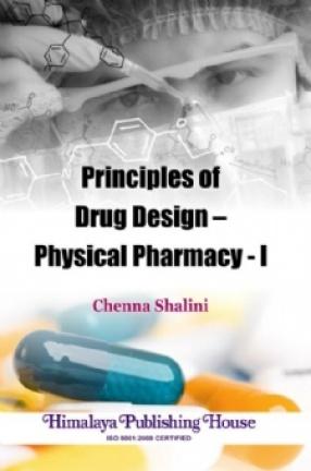 Principles of Drug Design: Physical Pharmacy - I
