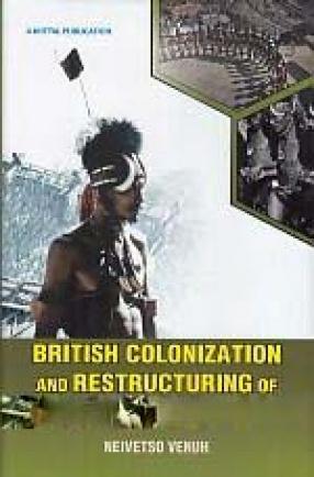 British Colonization and Restructing of Naga Polity