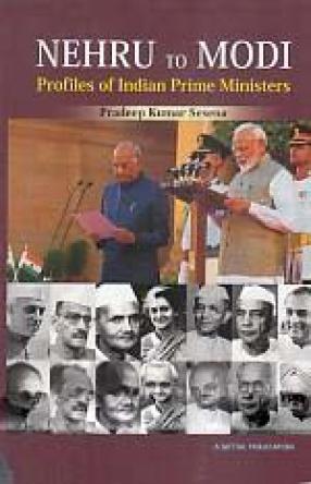 Nehru to Modi: Profiles of Indian Prime Ministers