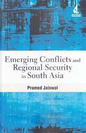 Emerging Conflicts and Regional Security in South Asia