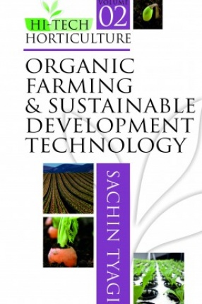Hi Tech Horticulture: (Volume 2: Organic Farming And Sustainable Development Technology)