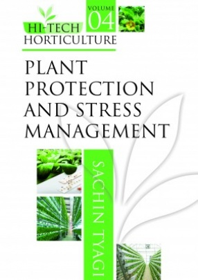 Hi Tech Horticulture: (Volume 4: Plant Protection And Stress Management)