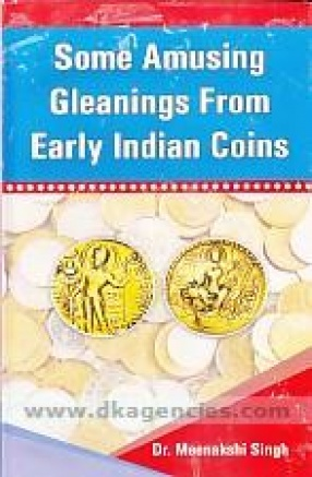 Some Amusing Gleanings From Early Indian Coins