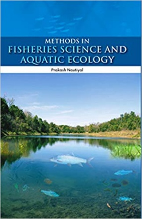 Methods in Fisheries Science and Aquatic Ecology: A Manual
