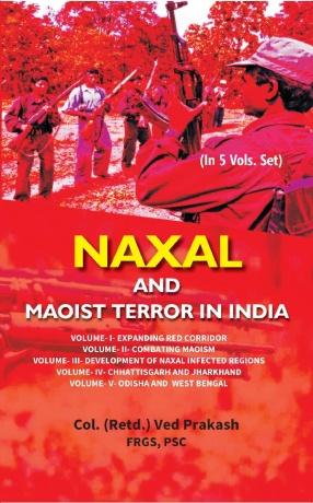 Naxal And Maoist Terror in India (in 5 volums)