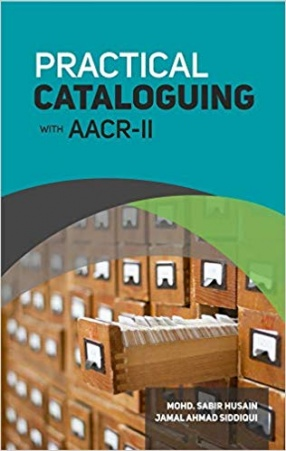 Practical Cataloguing With AACR-II