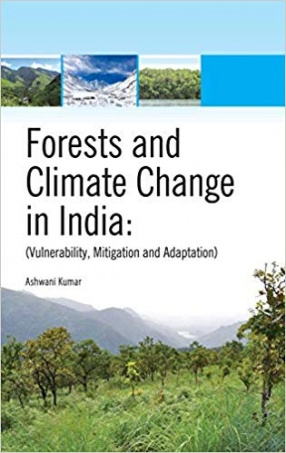 Forests and Climate Change in India: Vulnerability, Mitigation and Adaptation