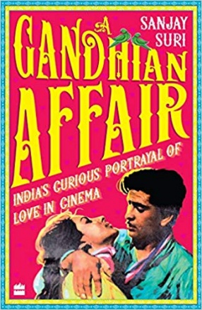 A Gandhian Affair: India's Curious Portrayal of Love in Cinema