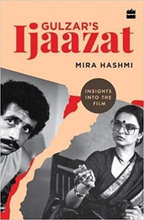 Gulzar's Ijaazat: Insights into The Film
