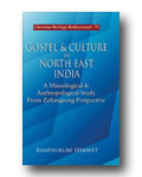 Gospel and Culture in North East India: A Missiological and Anthropological Study from Zeliangrong Perspective
