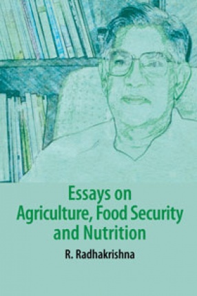Essays on Agriculture, Food Security and Nutrition