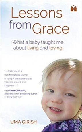 Lessons From Grace: What a Baby Taught Me About Living and Loving