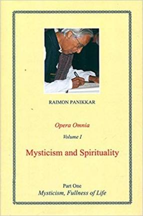 Opera Omnia: Vol. 1: Mysticism and Spirituality: Part One: Mysticism, Fullness of Life