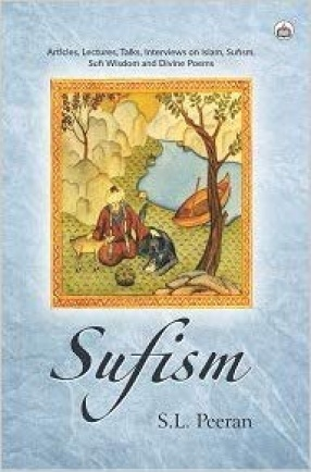 Sufism: Articles, Lectures, Talks, Interviews on Islam, Sufism, Sufi Wisdom and Divine Poems