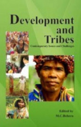 Development And Tribes : Contemporary Issues And Challenges