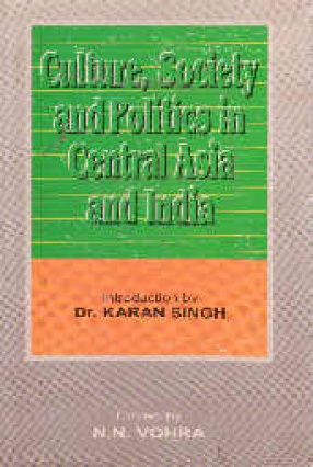 Culture Society And Politics In Central Asia And India