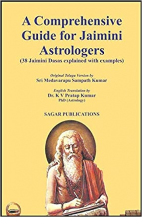 A Comprehensive Guide for Jaimini Astrologers: 38 Jaimini Dasas Explained With Examples