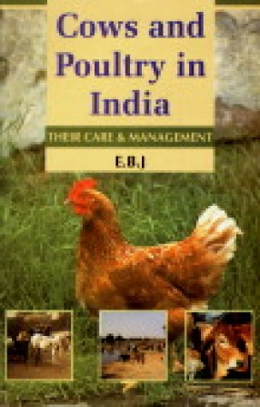 Cows and Poultry in India: Their Care and Management