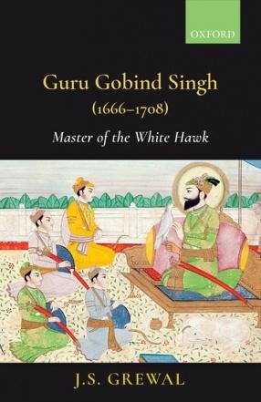 Guru Gobind Singh (1666–1708): Master of the White Hawk