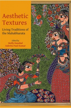 Aesthetic Textures Living Traditions of The  Mahabharata