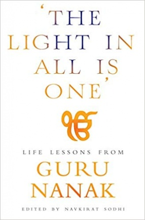 The Light in All is One: Life Lessons From Guru Nanak