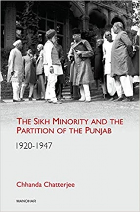 The Sikh Minority And The Partition of The Punjab 1920-1947