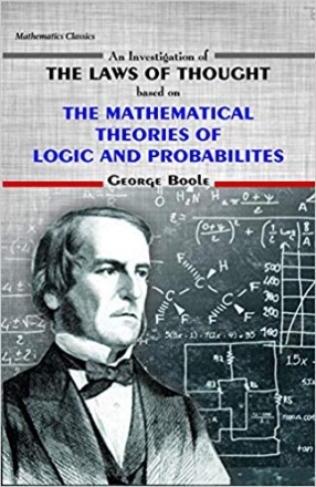 The Mathematical Theories of Logic And Probabilities