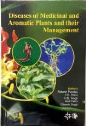 Diseases of Medicinal and Aromatic Plants and Their Management