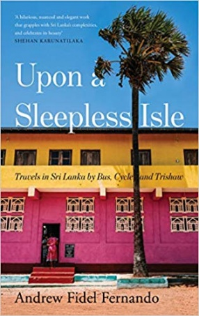 Upon a Sleepless Isle: Travels in Sri Lanka by Bus, Cycle and Trishaw