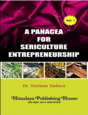 A Panacea for Sericulture Entrepreneurship: Vol. 1