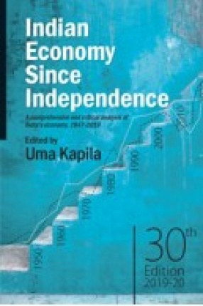 Indian Economy Since Independence: A Comprehensive and Critical Analysis of India's Economy, 1947-2019