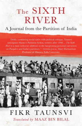 The Sixth River: A Journal From the Partition of India