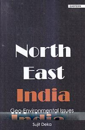 North-East India: Geo-Environmental Issues