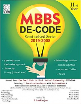 MBBS DE-CODE: Semi Solved Series 2019-2008 for 2nd Year: The Tamil Nadu Dr MGR Medical University