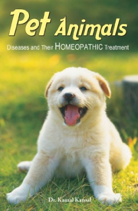 Pet Animals (Diseases and Their Homeopathic Treatment)