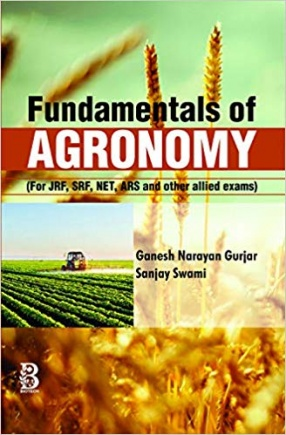 Fundamentals of Agronomy for JRF, SRF, NET, ARS and Other Allied Exams